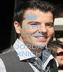 KEEP CALM AND LOVE JORDAN KNIGHT - Personalised Poster A1 size