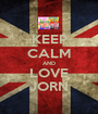 KEEP CALM AND LOVE JORN - Personalised Poster A1 size