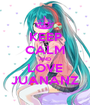 KEEP CALM AND LOVE JUANANZ - Personalised Poster A1 size