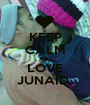 KEEP CALM AND LOVE JUNAID  - Personalised Poster A1 size