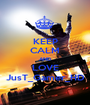 KEEP CALM AND LOVE JusT_Gamer_HD - Personalised Poster A1 size