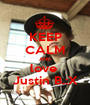 KEEP CALM AND love  Justin B.:X - Personalised Poster A1 size