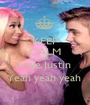 KEEP CALM AND Love Justin  Yeah yeah yeah  - Personalised Poster A1 size