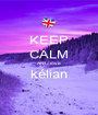 KEEP CALM AND love kélian  - Personalised Poster A1 size