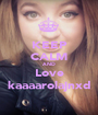 KEEP CALM AND Love kaaaarolajnxd - Personalised Poster A1 size