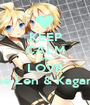 KEEP CALM AND LOVE Kagamine Len & Kagamine Rin - Personalised Poster A1 size