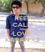 KEEP CALM AND LOVE  KARAN <3 - Personalised Poster A1 size