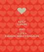 KEEP CALM AND LOVE KAREN AND FRAULIN - Personalised Poster A1 size