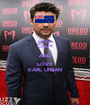 KEEP CALM AND LOVE KARL URBAN - Personalised Poster A1 size