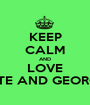 KEEP CALM AND LOVE KATE AND GEORGIA - Personalised Poster A1 size