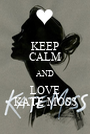 KEEP CALM AND LOVE KATE MOSS - Personalised Poster A1 size