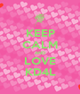 KEEP CALM AND LOVE KD4L - Personalised Poster A1 size