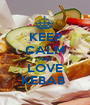 KEEP CALM AND LOVE KEBAB  - Personalised Poster A1 size