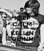 KEEP CALM AND LOVE KELLIN QUINN - Personalised Poster A1 size