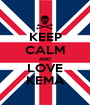 KEEP CALM AND LOVE KEMA - Personalised Poster A1 size