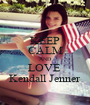 KEEP CALM AND LOVE  Kendall Jenner - Personalised Poster A1 size