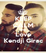 KEEP CALM AND Love Kendji Girac - Personalised Poster A1 size