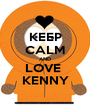 KEEP CALM AND LOVE  KENNY - Personalised Poster A1 size