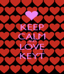 KEEP CALM AND LOVE KEYT - Personalised Poster A1 size