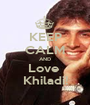 KEEP CALM AND Love  Khiladi! - Personalised Poster A1 size