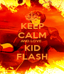 KEEP CALM AND LOVE   KID FLASH - Personalised Poster A1 size