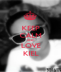 KEEP CALM AND LOVE KIEL - Personalised Poster A1 size