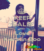 KEEP CALM AND Love Kierstin Boo - Personalised Poster A1 size