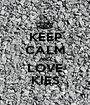 KEEP CALM AND LOVE KIES - Personalised Poster A1 size