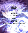 KEEP CALM AND LOVE KILLUA  ZOLDYCK - Personalised Poster A1 size