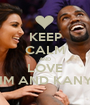 KEEP CALM AND LOVE KIM AND KANYE - Personalised Poster A1 size