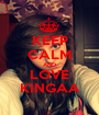 KEEP CALM AND LOVE KINGAA - Personalised Poster A1 size