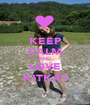 KEEP CALM AND LOVE KITKAT - Personalised Poster A1 size