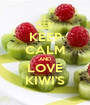 KEEP CALM AND LOVE KIWI'S - Personalised Poster A1 size