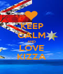 KEEP CALM AND LOVE KIZZA - Personalised Poster A1 size