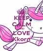 KEEP CALM AND LOVE Kkorn - Personalised Poster A1 size