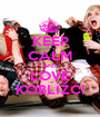 KEEP CALM AND LOVE KOBLÍŽC! - Personalised Poster A1 size
