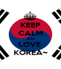 KEEP CALM AND LOVE  KOREA~ - Personalised Poster A1 size