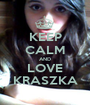 KEEP CALM AND LOVE   KRASZKA   - Personalised Poster A1 size