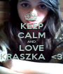 KEEP CALM AND LOVE KRASZKA  <3 - Personalised Poster A1 size