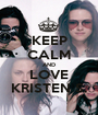 KEEP CALM AND LOVE KRISTEN S. - Personalised Poster A1 size
