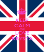 KEEP CALM AND LOVE KRYSTA - Personalised Poster A1 size