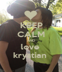 KEEP CALM AND love  krystian  - Personalised Poster A1 size