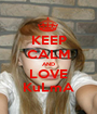 KEEP CALM AND LOVE KuLmA - Personalised Poster A1 size