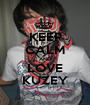 KEEP CALM AND LOVE KUZEY - Personalised Poster A1 size
