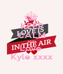 KEEP CALM AND Love  Kyle xxxx - Personalised Poster A1 size