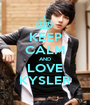 KEEP CALM AND LOVE KYSLER - Personalised Poster A1 size