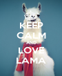 KEEP CALM AND LOVE LAMA - Personalised Poster A1 size