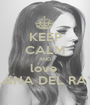 KEEP CALM AND love  LANA DEL RAY - Personalised Poster A1 size