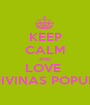 KEEP CALM AND LOVE  LAS DIVINAS POPULARES - Personalised Poster A1 size