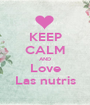 KEEP CALM AND Love Las nutris - Personalised Poster A1 size